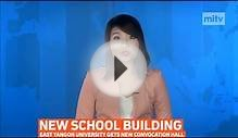 mitv - New School Building: East Yangon University Gets